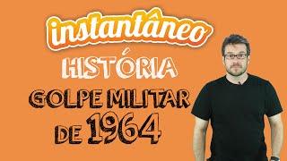 Golpe Militar de 64 - História do Brasil - Rafael Bassi - Instantâneo