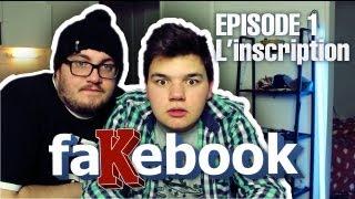 L'INSCRIPTION - FAKEBOOK [S01E01]