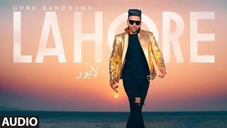 Guru Randhawa: Lahore Song (Full Audio) Bhushan Kumar   Vee   DirectorGifty   T-Series