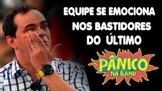 Emoção após a última gravação do PÂNICO NA BAND.