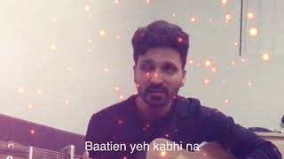 Baatien yeh kabhi na   Khamoshiyan   Unplugged   Arjit singh   cover by Jagmeet Rai