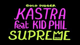 Kastra - Supreme (ft. Kid Phil) [OUT NOW]