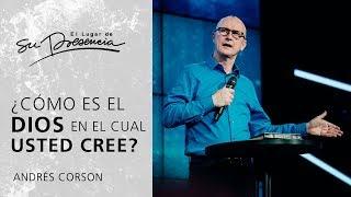 ¿Cómo es el Dios en el cual usted cree? - Andrés Corson | Prédicas Cortas 19
