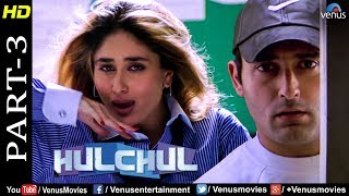 Hulchul - Part 3 | Akshaye Khanna, Kareena Kapoor & Arshad Warsi | Best Romantic Comedy Movie Scenes