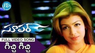 Gichhi Gichhi Song - Super Movie Songs - Nagarjuna - Anushka Shetty - Ayesha Takia