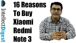 Xiaomi Redmi Note 3 Review With 16 Reasons To Buy Redmi Note 3 | Intellect Digest