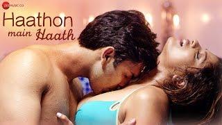 Haathon Main Haath - Official Music Video   Gaurav Nain & Prajakta Shinde   Altaaf Sayyed