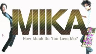 MIKA - How Much Do You Love Me