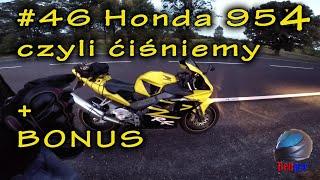 #46 Testujemy i ćiśniemy ★ Honda CBR 954 Fireblade + gruby bonus