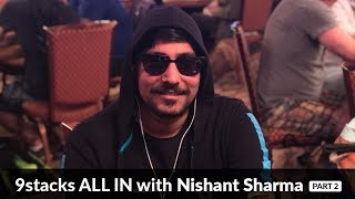9stacks All-In With Nishant Sharma, Part 2