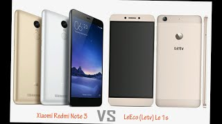 Le 1S vs Redmi Note 3 Which is Better and Why..?