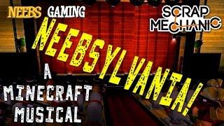 "Scrap Mechanic - Minecraft Musical ""Neebsylvania!"""