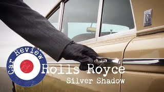 Rolls Royce Silver Shadow classic car review - Paul Woodford