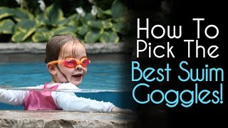 How To Choose Swim Goggles - Best Swim Goggles for Swimming!