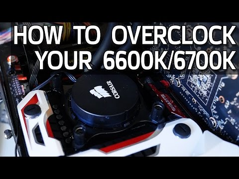 How To Overclock Your 6600K or 6700K