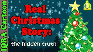 Real Christmas Story : Surprising 10 facts!  Should Muslims celebrate Christmas?