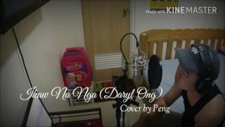 Ikaw Na Nga (Daryl Ong) cover by peng