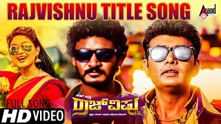 Rajvishnu   Title Track   Kannada Full HD Video Song 2017   Sharan   Chikkanna   Arjun Janya   Ramu