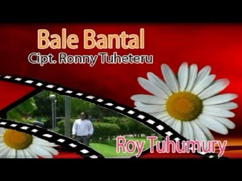 Roy Tuhumury - BALE BANTAL