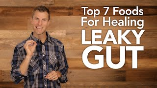 Top 7 Foods for Healing Leaky Gut