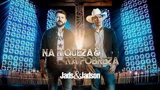 Jads & Jadson - Na Riqueza e Na Pobreza