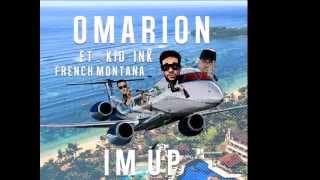 Omarion Ft Kid Ink, French Montana - I'm Up ( Lyrics )