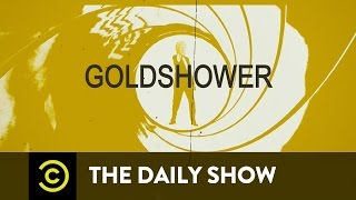 The Daily Show - Goldshower