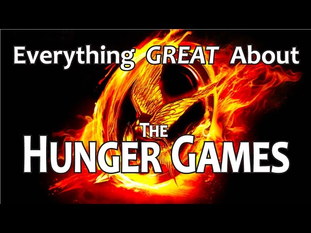 Everything GREAT About The Hunger Games!