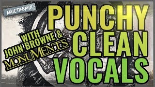 Dial in powerful + punchy clean vocals w/ John Browne of Monuments