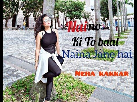 Xxx Mp4 Naino Ki To Baat Naina Jane Hai Female Version Neha Kakkar 3gp Sex