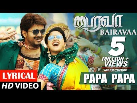Bairavaa Songs   PaPa PaPa Lyrical Video Song   Vijay, Keerthy Suresh   Santhosh Narayanan