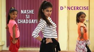 Nashe Si Chadh Gayi | Befikre | Dance Choreography | Dancercise | Naina Chandra
