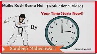 'Mujhe Kuch karna Hai'(mashup) by Sandeep Maheshwari Hindi motivation | Animated video