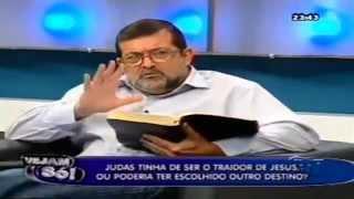 Vejam Só - Judas Tinha de Ser o Traidor de Jesus?