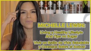 MICHELLE LEWIN Tips In the Kitchen Part 2 - Living a Healthy Lifestyle and Tips on Sugar