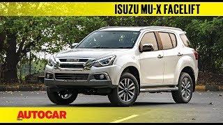 2018 Isuzu MU-X facelift | First Look Preview | Autocar India