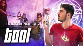 ENJOY THE NOISE #12 - TOOL