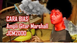 Cara Bias  Ampli Gitar Marshall JCM 2000