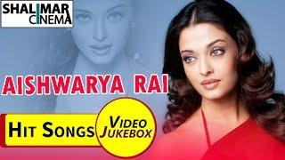 Aishwarya Rai Hit Video Songs || Best Collections || Shalimarcinema