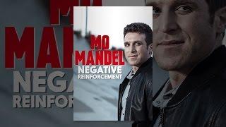 Mo Mandel: Negative Reinforcement