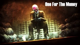 Payday 2 [GMV] - One For the Money