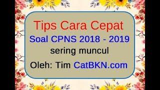 Cara Cepat Mengerjakan Soal CPNS 2018-2019 | Tips Trik TIU