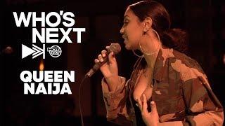 Who's Next | Queen Naija