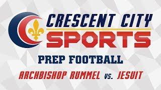 Crescent City Sports Prep Football - Rummel vs. Jesuit
