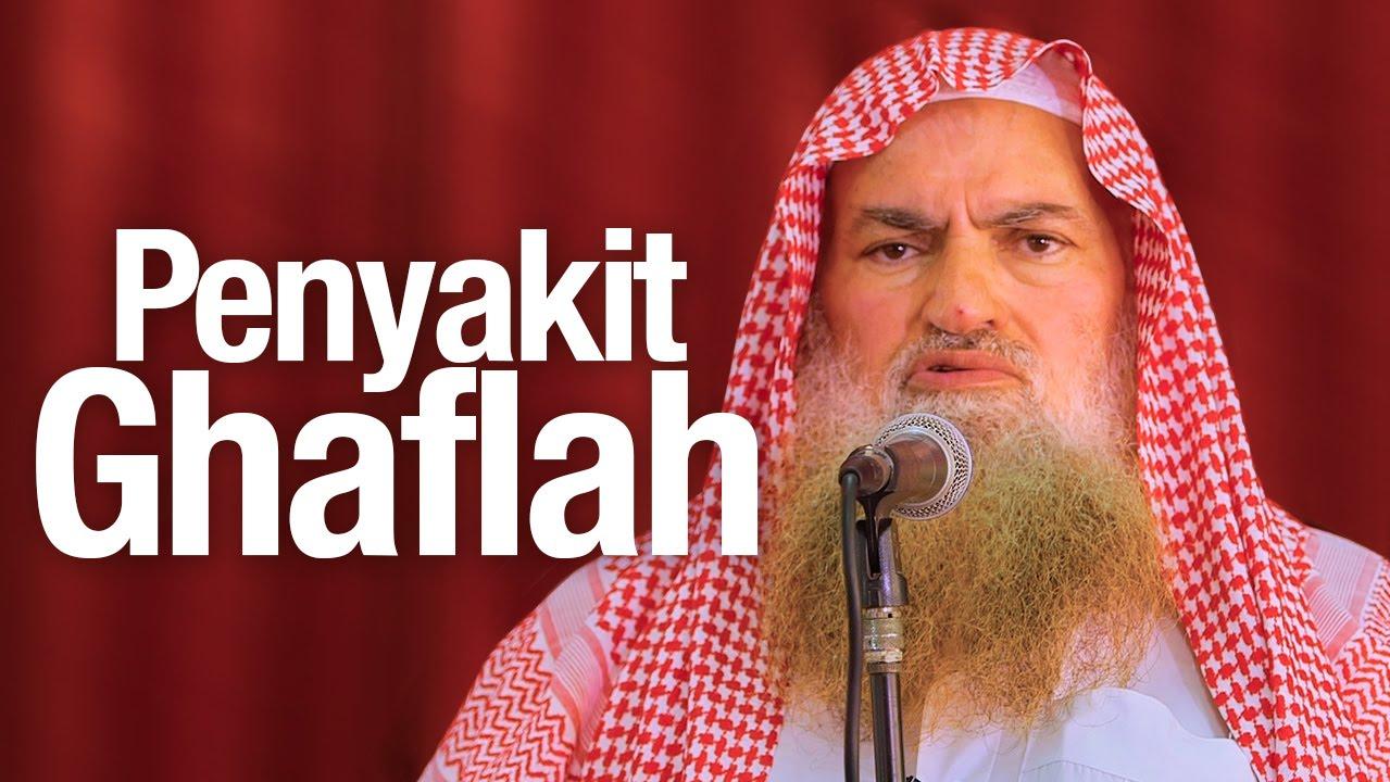 Khutbah Jum'at: Penyakit Ghaflah - Syaikh Dr. Muhammad Musa Alu Nasr.