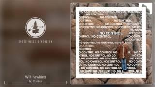 Will Hawkins - No Control