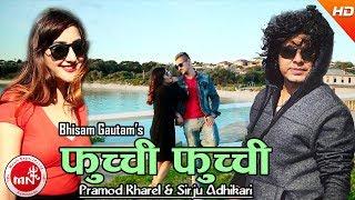 New Nepali Song | Fuchhi Fuchhi - Pramod Kharel & Sirju Adhikari Ft. Bisham Gautam & Rubina Shrestha