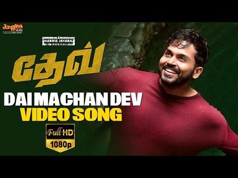 Xxx Mp4 Dai Machan Dev Video Song Tamil Karthi Rakulpreet Harris Jayaraj 3gp Sex