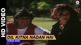 Dil Kitna Nadan Hai (Title Track)   Kumar Sanu   Raja & Raageshwari