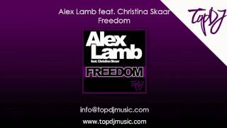 Alex Lamb feat. Christina Skaar - Freedom